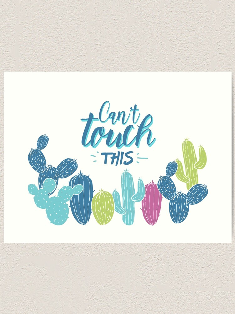 Alternate view of Can't touch this - Cactuses  Art Print