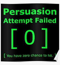Persuasion Attempt Failed Geek Poster