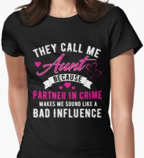They Call Me Aunt Because Partner In Crime Makes Me Sound Like A Bad Influence T-Shirt