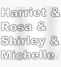 Harriet & Rosa & Shirley & Michelle Poster