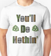 Celtic text 'You'll Do Nothin'' Unisex T-Shirt