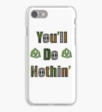 Celtic text 'You'll Do Nothin'' iPhone Case/Skin