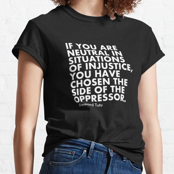 Human Rights Quote Protest Political  Classic T-Shirt