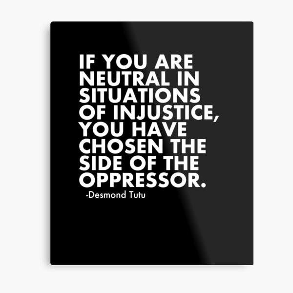 Human Rights Quote Protest Political  Metal Print