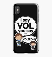 I say VOL you say... VOLTRON? iPhone Case/Skin
