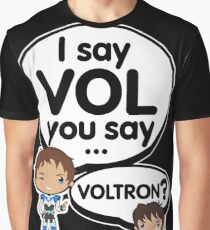 I say VOL you say... VOLTRON? Graphic T-Shirt