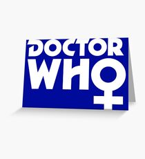 The Doctor is a Woman Greeting Card