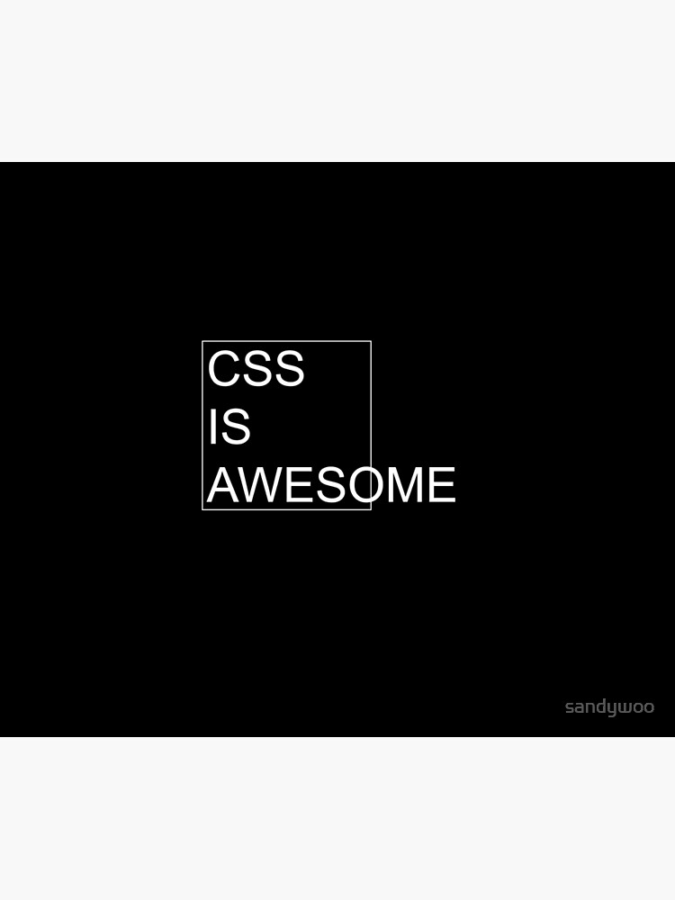 CSS Is Awesome [Dark Edition] by sandywoo