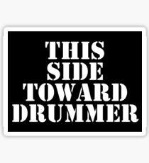 This Side Toward Drummer  Sticker
