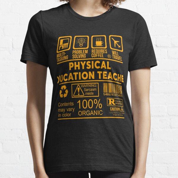 PHYSICAL EDUCATION TEACHER - NICE DESIGN 2017 Essential T-Shirt