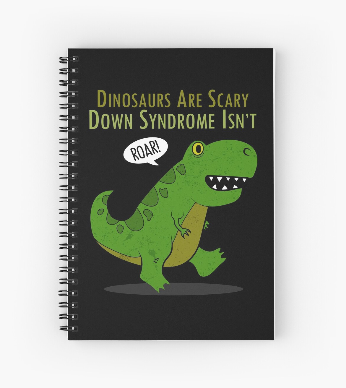 Dinosaurs Are Scary Down Syndrome Is Not Redbubble Dinosaurs Are Scary Down Syndrome Is Not