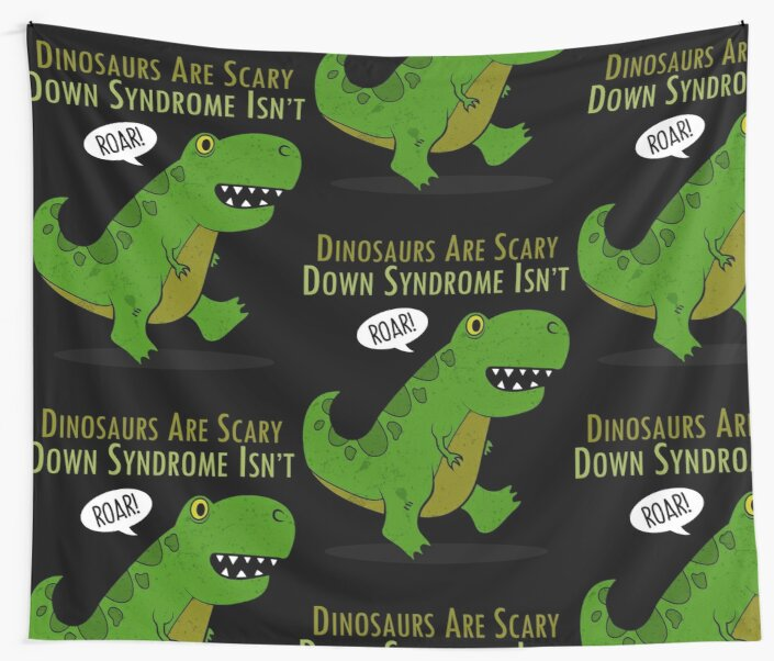 Image of: Dinosaurs Are Scary Down Syndrome Is Not By Ferriliu Redbubble Dinosaurs Are Scary Down Syndrome Is Not
