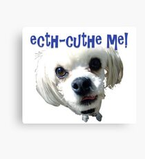 Pooch with a lisp Canvas Print