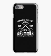 Always Be A Drummer Shirt iPhone Case/Skin