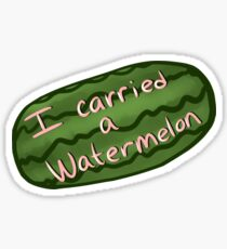 I Carried A Watermelon Sticker