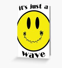 It's Just a Wave  Greeting Card