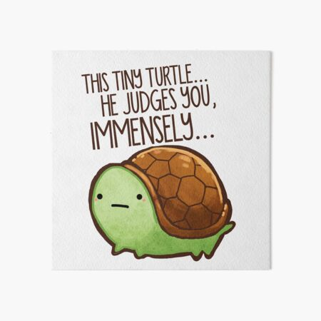 This turtle.. he judges you. Art Board Print