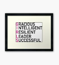 G.I.R.L.S. GRACIOUS, INTELLIGENT, RESILIENT, LEADER, SUCCESSFUL Framed Print