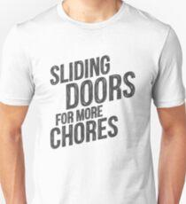 sliding doors for more chores 3 T-Shirt