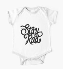 Stay Rad - Handcrafted Typography One Piece - Short Sleeve