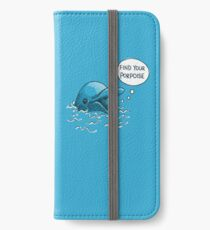 Find Your Porpoise iPhone Wallet/Case/Skin