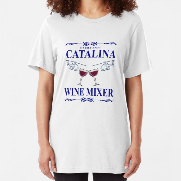 The Original F**king CATALINA WINE MIXER Shirt! Slim Fit T-Shirt