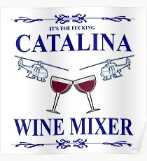 The Original F**king CATALINA WINE MIXER Shirt! Poster