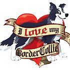 I Love My Border Collie - Blue by DoggyGraphics