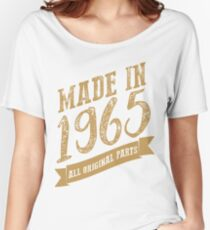 Made in 1965, All original parts! Women's Relaxed Fit T-Shirt