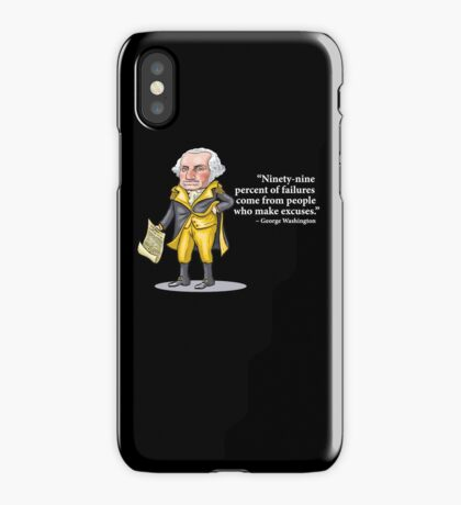 "George Washington - ""Ninety-nine percent of failures come from people who make excuses.""  iPhone Case"