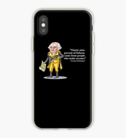 """George Washington - """"Ninety-nine percent of failures come from people who make excuses.""""  iPhone Case"""
