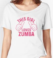 This Girl Loves Zumba Women's Relaxed Fit T-Shirt