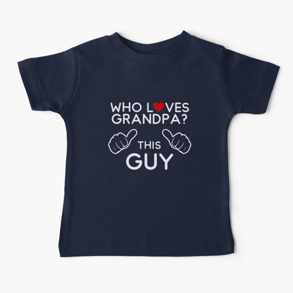 Who loves grandpa kids apparel Baby T-Shirt