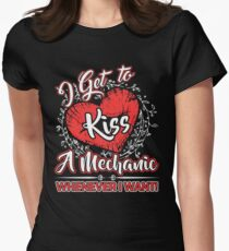 I Kiss My Mechanic Whenever I Want T-Shirt Womens Fitted T-Shirt