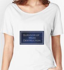 Survivor of Maas Destruction Women's Relaxed Fit T-Shirt