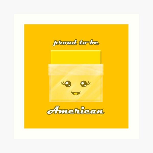 Proud to Be American Kawaii Cheese Slice Art Print