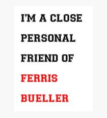 Ferris bueller friend Photographic Print