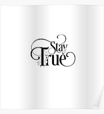 Stay True - Inspirational And Motivational Sweet Girly Floral Typography Text Poster
