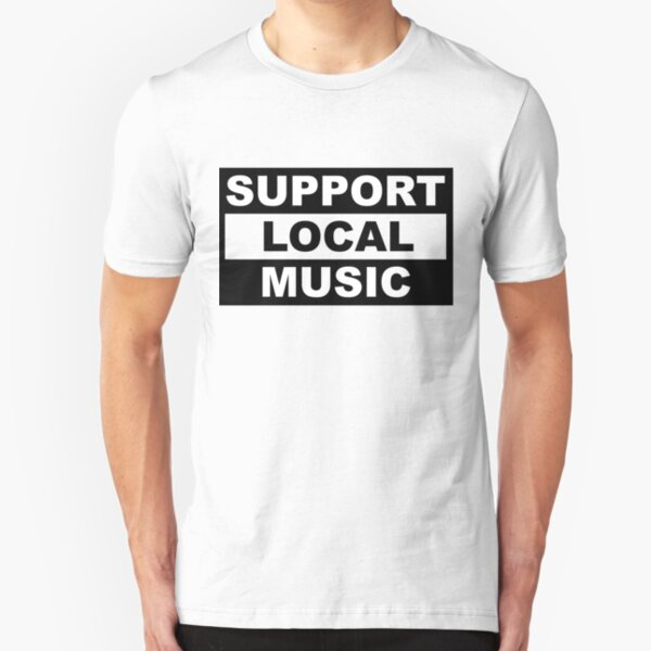 Support Local Music Slim Fit T-Shirt