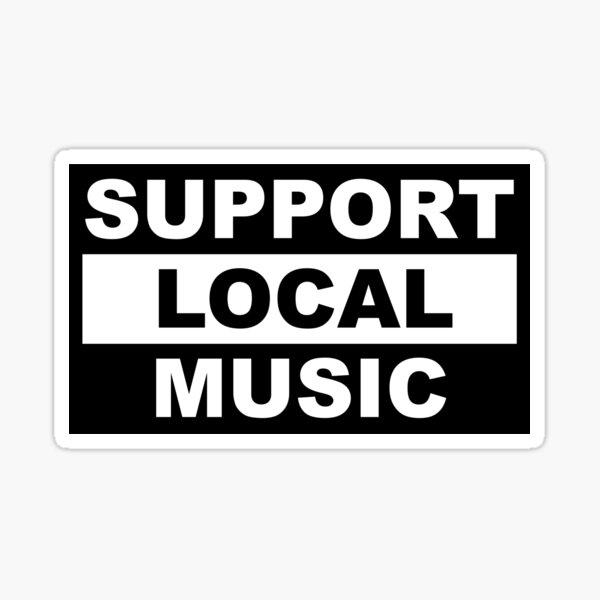 Apoye la música local Pegatina