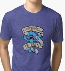 Mr meeseeks shirt - existence is pain - Rick and Morty Shirt - Rick Morty Shirt  Tri-blend T-Shirt