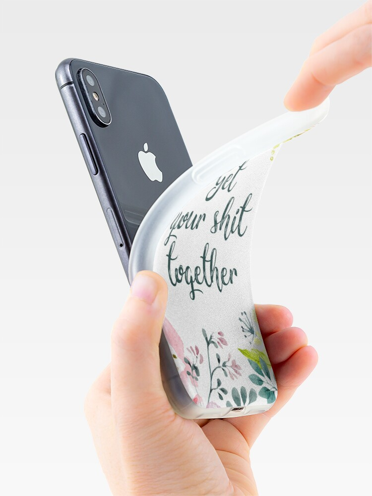 Alternate view of Get your shit together iPhone Case & Cover