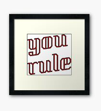 you rule  Framed Print