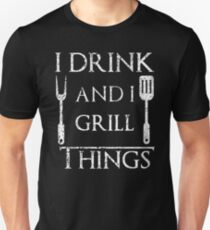 I Drink and I Grill Things Funny BBQ Parody T-Shirt