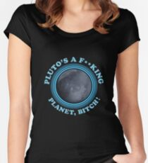 Funny Rick and Morty Shirt - Pluto's a planet, bitch! Rick Morty Tee & More  Women's Fitted Scoop T-Shirt