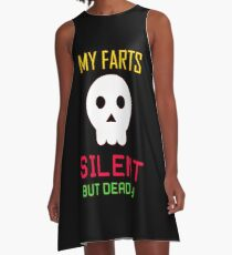 My Farts - Silent But Deadly A-Line Dress