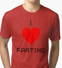 I Love Farting Tri-blend T-Shirt