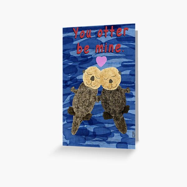 You Otter Be Mine Greeting Card