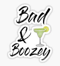 Bad & Boozey Sticker