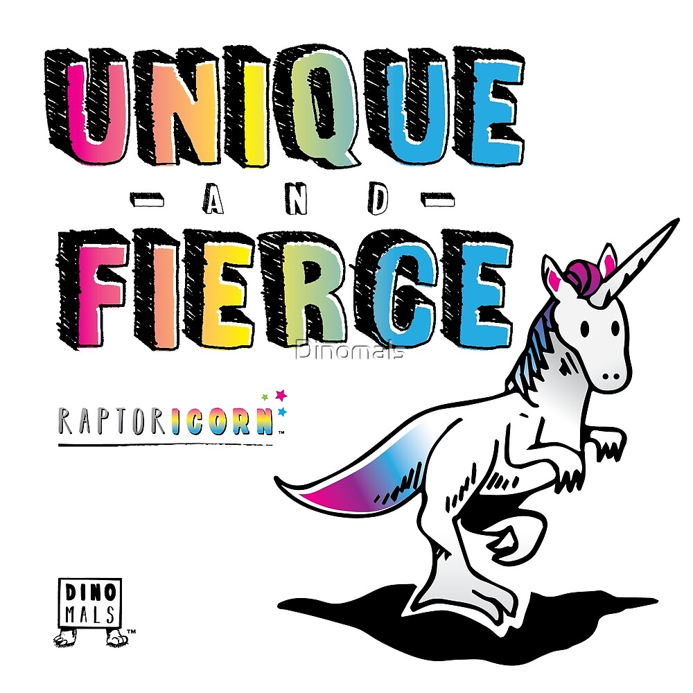 Unique and Fierce by Dinomals